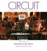 Maxime McKinley et Réjean Beaucage - Circuit  : Circuit. Vol. 27 No. 2,  2017 - Souvenirs du futur.