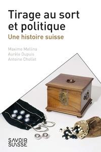 Maxime Mellina et Aurèle Dupuis - Tirage au sort et politique - Une histoire suisse.