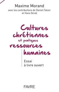 Maxime Morand - Cultures chrétiennes et pratiques ressources humaines.