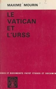 Maxime Mourin - Le Vatican et l'U.R.S.S..