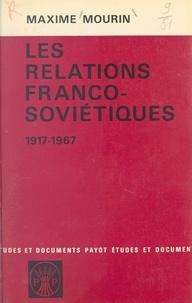 Maxime Mourin - Les relations franco-soviétiques, 1917-1967.