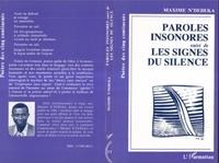 Maxime N'Débéka - Paroles insonores. suivi de Les signes du silence.