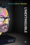 Maxime Olivier Mouthier - L'Inextinguible - entretiens avec Paula Singer.