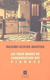 Maxime-Olivier Moutier - Les trois modes de conservation des viandes.