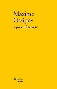 Maxime Ossipov - Après l'éternité.