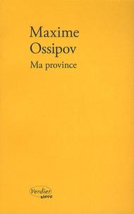 Maxime Ossipov - Ma province.