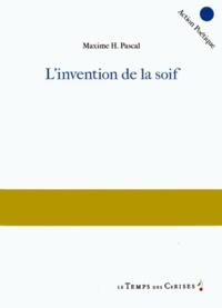 Maxime Pascal - L'invention de la soif.