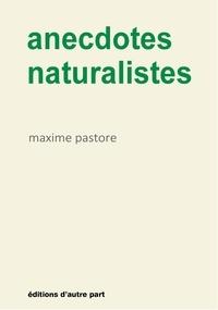 Maxime Pastore - Anecdotes naturalistes.