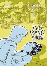 Maxime Péroz et Hugues Barthe - Big Bang Saïgon.