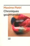 Maxime Pietri - Chroniques gourmandes.