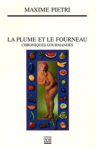 Maxime Pietri - La Plume et le fourneau - Chroniques gourmandes.