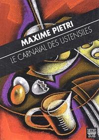Maxime Pietri - Le carnaval des ustensiles.