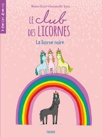 Maxime Poisot et Emmanuelle Teyras - Le club des licornes  : Le club des licornes - Tome 1, La licorne noire.