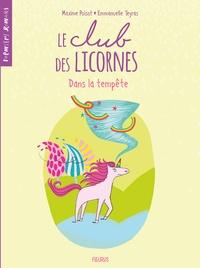 Maxime Poisot et Emmanuelle Teyras - Le club des licornes Tome 3 : Dans la tempête.