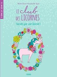 Maxime Poisot et Emmanuelle Teyras - Sauvés par une licorne !.