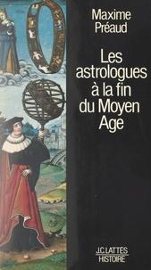 Maxime Préaud et Pierre Fressange - Les astrologues à la fin du Moyen Âge.