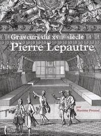 Maxime Préaud - Pierre Lepautre - Graveurs du XVIIe siècle, tome 13.
