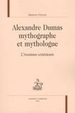 Maxime Prévost - Alexandre Dumas mythographe et mythologue - L'aventure extérieure.