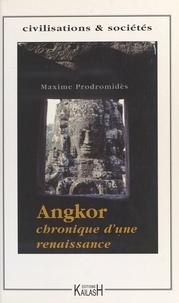Maxime Prodromidès - Angkor - Chronique d'une renaissance.