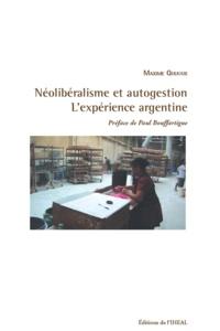 Maxime Quijoux - Néolibéralisme et autogestion - L'expérience argentine.