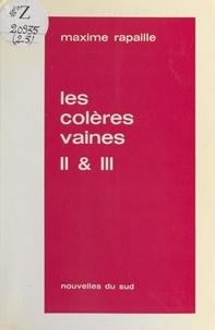 Maxime Rapaille - Les colères vaines II & III - Chroniques.