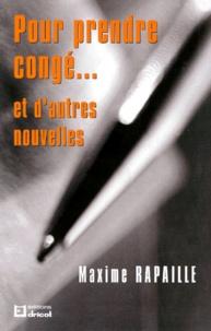 Maxime Rapaille - Pour prendre congé... et d'autres nouvelles.