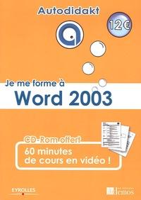 Maxime Réthoré - Je me forme à Word 2003. 1 Cédérom