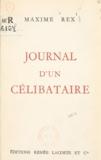 Maxime Rex - Journal d'un célibataire.