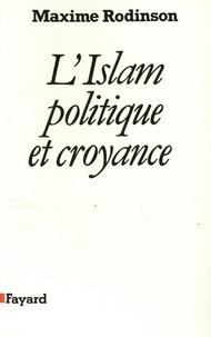 Maxime Rodinson - L'Islam, politique et croyance.