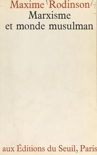 Maxime Rodinson - Marxisme et monde musulman.