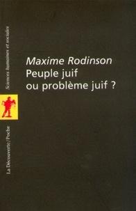 Maxime Rodinson - POCHES SCIENCES  : Peuple juif ou problème juif ?.