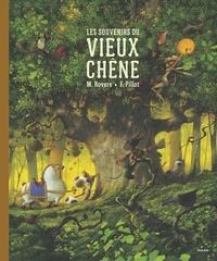 Maxime Rovere et Frédéric Pillot - Les souvenirs du vieux chêne.