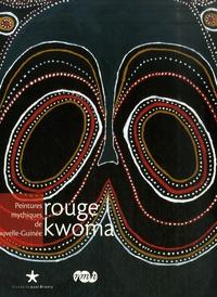Rouge kwoma- Peintures mythiques de Nouvelle-Guinée - Maxime Rovere |