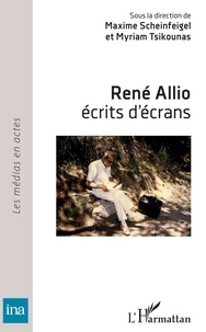 Maxime Scheinfeigel et Myriam Tsikounas - René Allio - Ecrits d'écran.