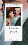 Maxime Schmitt - Cinéma perdu.
