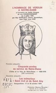 Maxime Souplet et Jean Rouyer - L'hommage de Verdun à Notre-Dame - À l'occasion du jubilé d'argent de son couronnement, le 2 juillet 1946, par Mgr Roncalli, nonce apostolique, futur pape Jean XXIII.