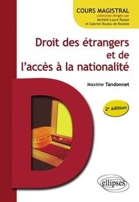 Maxime Tandonnet - Droit des étrangers et de l'accès à la nationalité.
