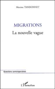 Maxime Tandonnet - Migrations - La nouvelle vague.