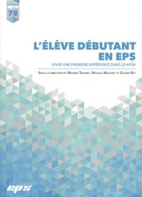 Maxime Travert et Nicolas Mascret - L'élève débutant en EPS - Vivre une première expérience dans 20 APSA.