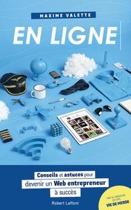 Maxime Valette - En ligne - Conseils et astuces pour devenir un Web entrepreneur à succès.