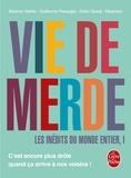 Maxime Valette et Guillaume Passaglia - Vie de merde - Les inédits du monde entier, Tome 1.
