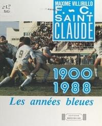 Maxime Villirillo et Roger Colin - F.-C. Saint-Claude - 1900-1988, les années bleues.