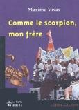 Maxime Vivas - Comme le scorpion, mon frère.