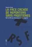 Maxime Vivas - La face cachée de Reporters sans frontières - De la CIA aux faucons du Pentagone.