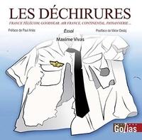 Maxime Vivas - Les déchirures - France Télécom, Goodyear, Air France, Continental, paysannerie....
