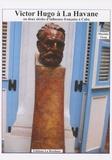 Maxime Vivas - Victor Hugo à la Havane - Ou deux siècles d'influence française à Cuba.