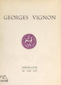 Maxime Weygand et  Collectif - Georges Vignon (1874-1952).