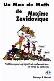 Maxime Zavidovique - Un Max de Maths - Problèmes pour agrégatifs et mathématiciens, en herbe ou confirmés.