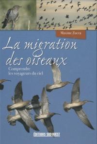Maxime Zucca - La migration des oiseaux - Comprendre les voyageurs du ciel.