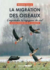 Maxime Zucca - La migration des oiseaux - Comprendre les voyageur du ciel.